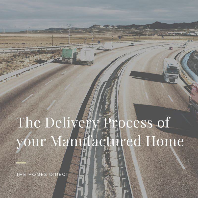 The Delivery Process of Your Manufactured / Mobile Home